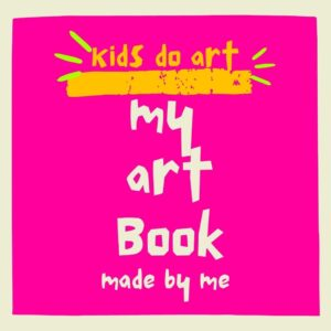 Kids Do Art – Make an Art Book
